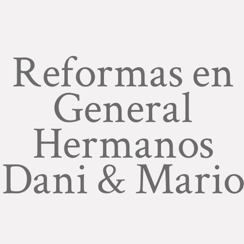 Reformas En General Hermanos Dani & Mario