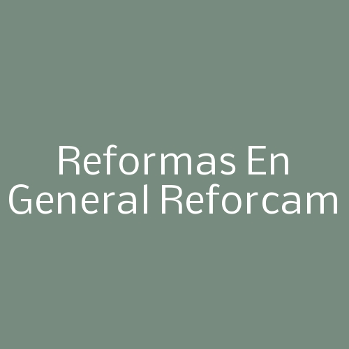Reformas en General Reforcam