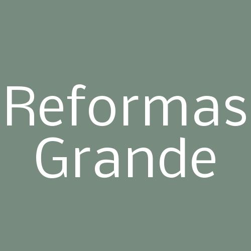 Reformas Grande