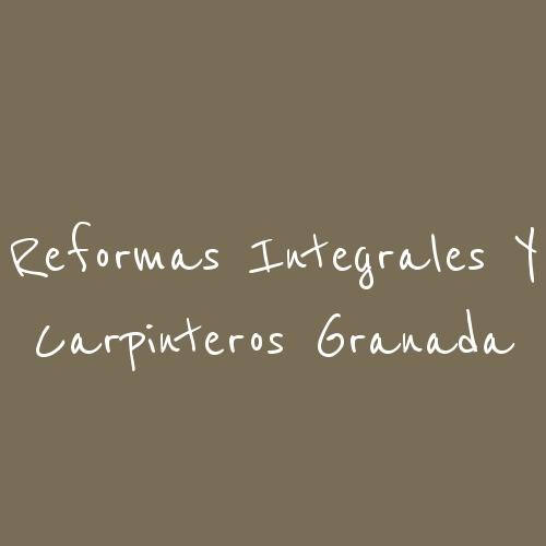 Reformas Integrales y Carpinteros Granada