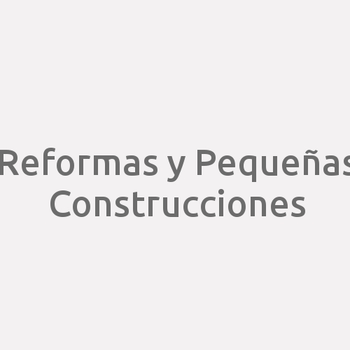 Reformas Y Pequeñas Construcciones