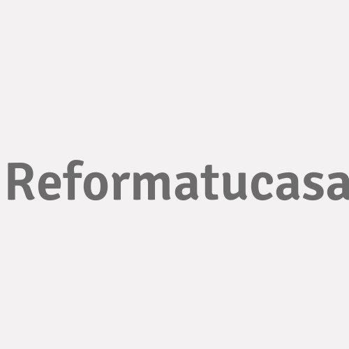 Reformatucasa