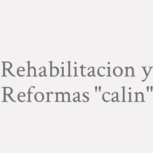 """Rehabilitacion Y Reformas """"calin"""""""