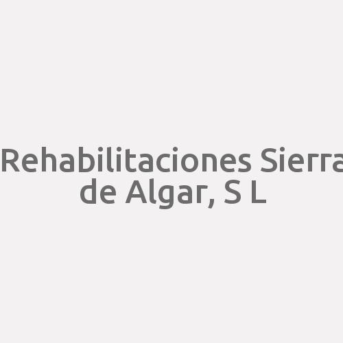 Rehabilitaciones Sierra De Algar, S. L.