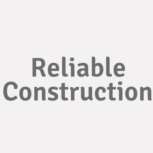 Reliable Construction