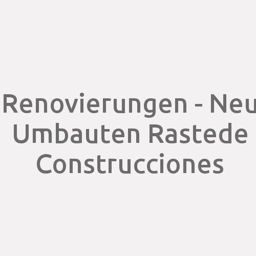Renovierungen - Neu Umbauten Rastede Construcciones