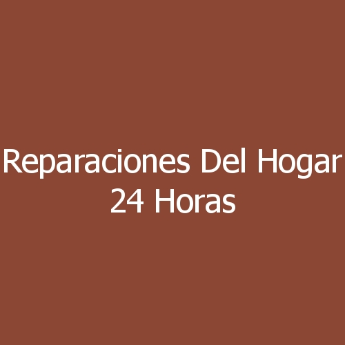 Reparaciones Del Hogar 24 Horas