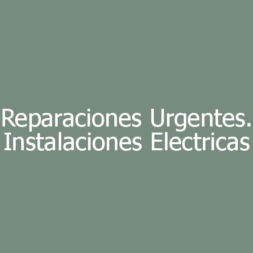 Reparaciones urgentes. Instalaciones electricas