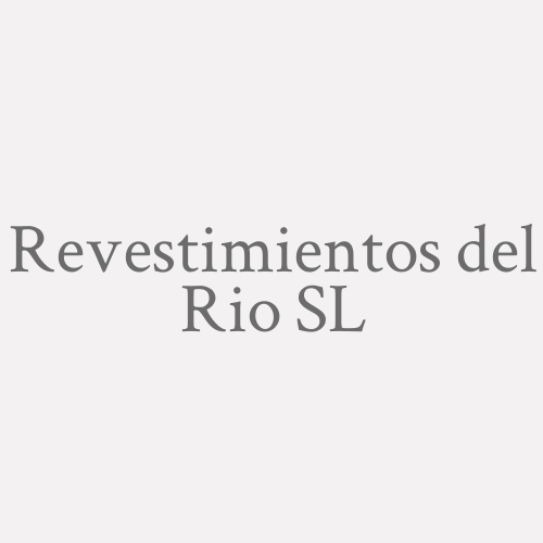 Revestimientos del Rio SL
