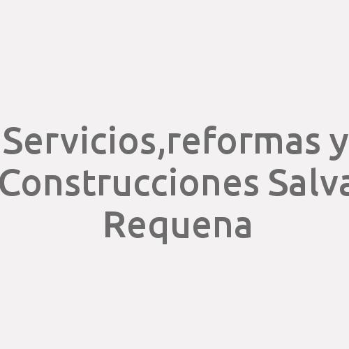 Servicios, Reformas Y Construcciones Salva Requena
