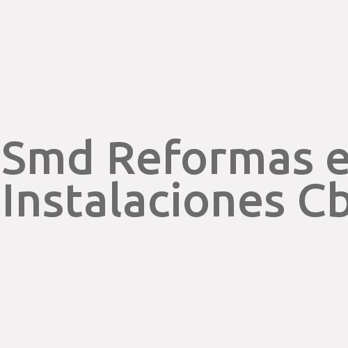 Smd Reformas e Instalaciones  Cb
