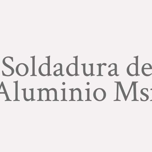 Soldadura de Aluminio Msf