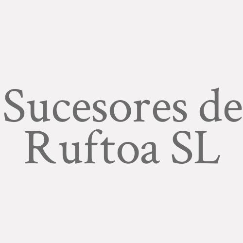 Sucesores De Ruftoa S.L.