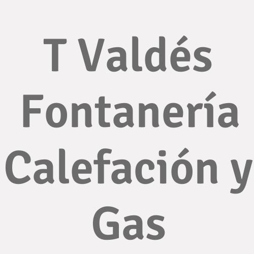 T Valdés Fontanería Calefación y Gas