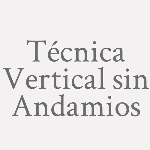 Técnica Vertical sin Andamios