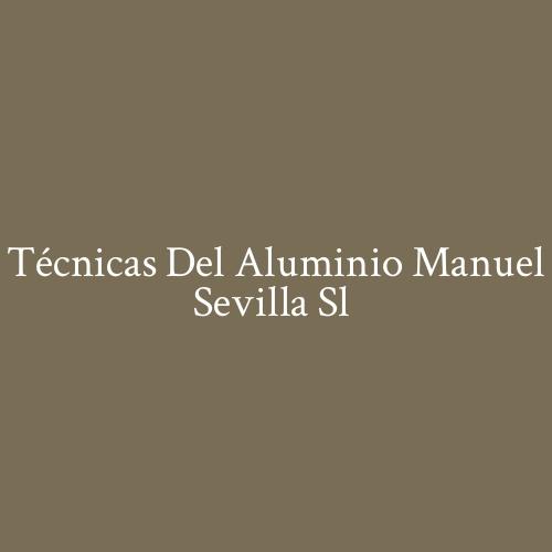 Técnicas del Aluminio Manuel Sevilla SL