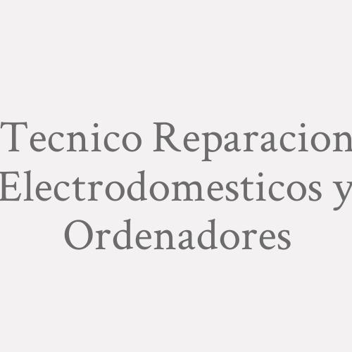 Tecnico Reparacion Electrodomesticos Y Ordenadores