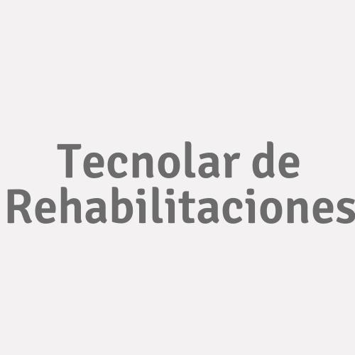 Tecnolar De Rehabilitaciones