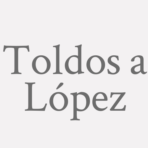 Toldos a López