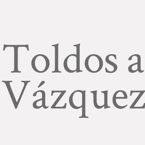 Toldos A. Vázquez