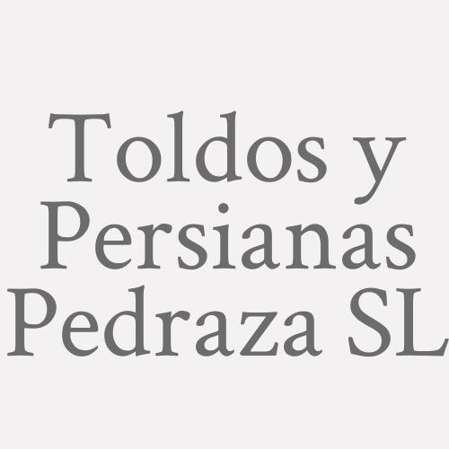 Toldos y Persianas Pedraza SL