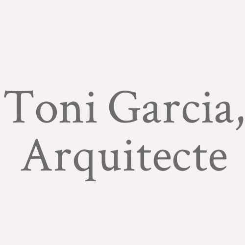 Toni Garcia, Arquitecte