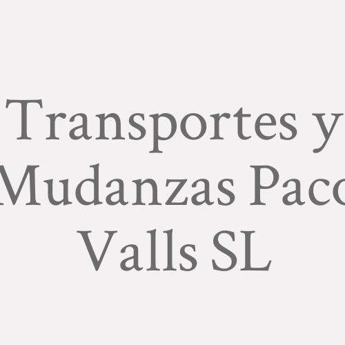 Transportes y Mudanzas Paco Valls SL
