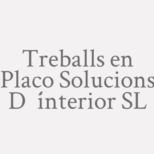 Treballs en Placo Solucions D´interior SL