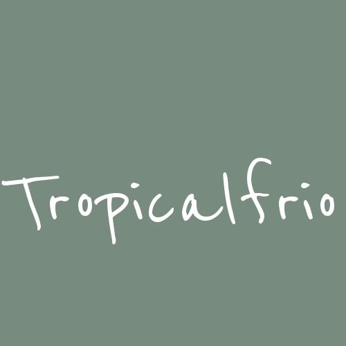 TROPICALFRIO