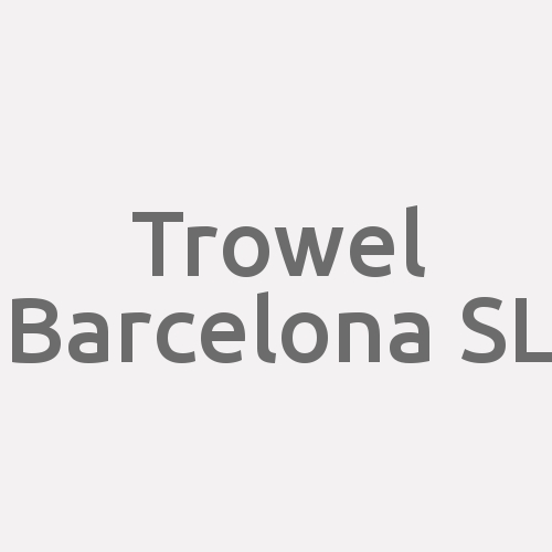 Trowel Barcelona Sl
