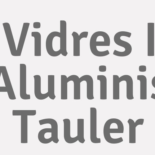 Vidres I Aluminis Tauler