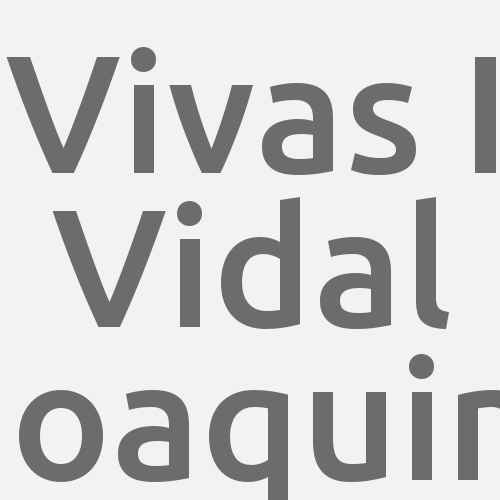 Vivas I Vidal  Joaquim