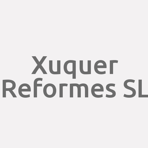 Xuquer Reformes S.l.