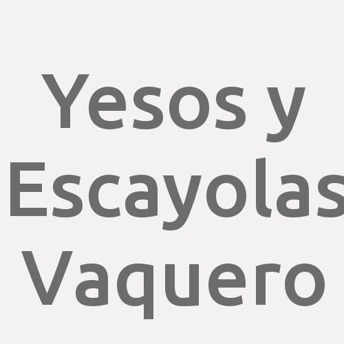 Yesos Y Escayolas Vaquero