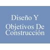 Diseño Y Objetivos De Construcción