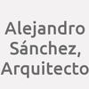 Alejandro Sánchez, Arquitecto