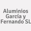 Aluminios García y Fernando SL