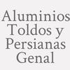Aluminios  Toldos y Persianas Genal