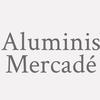 Aluminis Mercadé