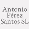 Antonio Pérez Santos SL