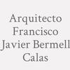 Arquitecto Francisco Javier Bermell Calas
