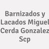 Barnizados y Lacados Miguel Cerda Gonzalez  Scp