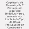 Carpintería De Aluminio Y Pvc Persianas De Seguridad  Soldadura  Yero Y En Acero Inox Idable Todo Tipo De Obras  Prosupuesto Sin Compromiso