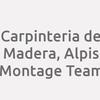 Carpinteria de Madera, Alpis Montage Team
