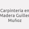 Carpinteria En Madera Guillen Muñoz