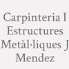 Carpinteria I Estructures Metàl·liques J. Mendez