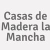 Casas De Madera La Mancha