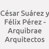César Suárez y Félix Pérez - Arquibrae Arquitectos