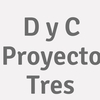 D Y C Proyecto Tres