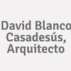 David Blanco Casadesús, Arquitecto